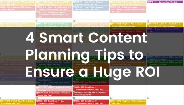 4 Smart Content Planning Tips to Ensure a Huge ROI