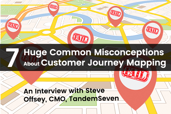 7 Huge Common Misconceptions About Customer Journey Mapping