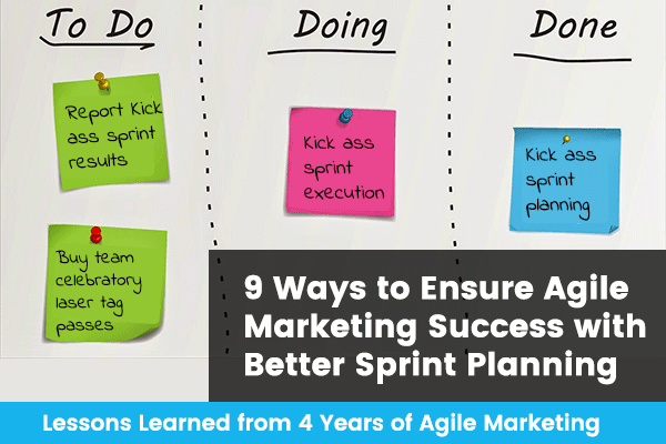 9 Ways to Ensure Agile Marketing Success with Better Sprint Planning